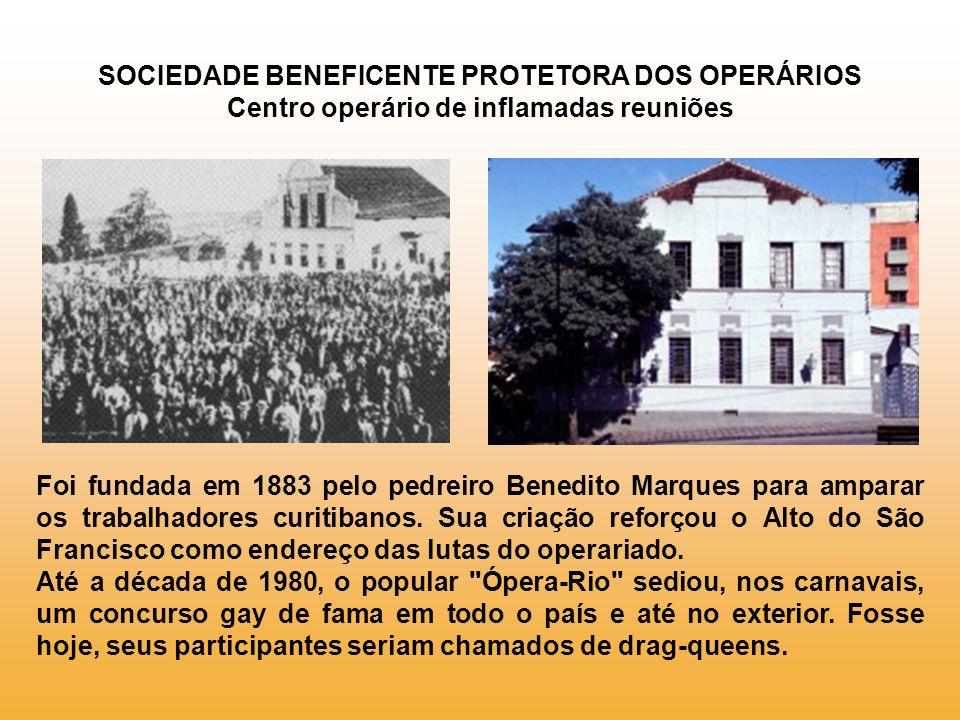 SOCIEDADE BENEFICENTE PROTETORA DOS OPERÁRIOS Centro operário de inflamadas reuniões
