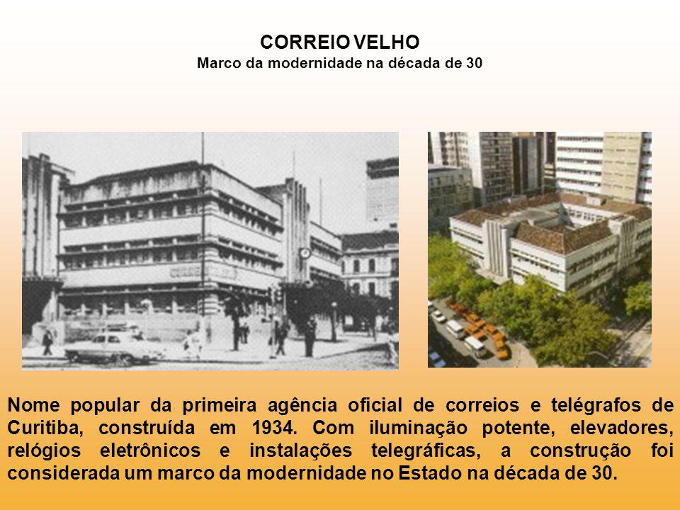 CORREIO VELHO Marco da modernidade na década de 30