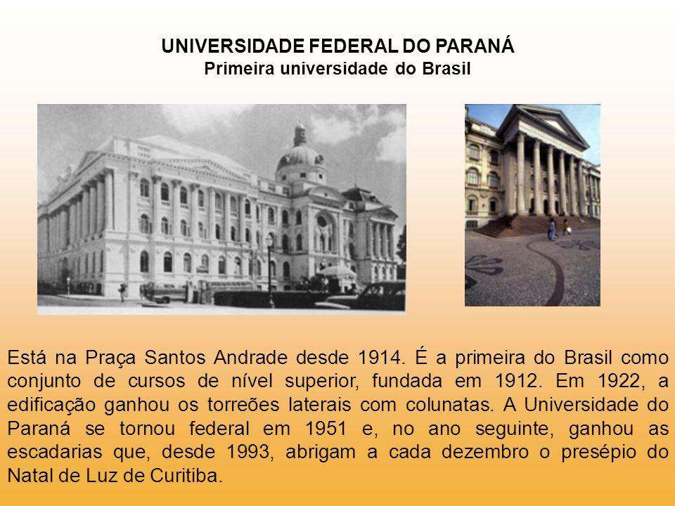 UNIVERSIDADE FEDERAL DO PARANÁ Primeira universidade do Brasil