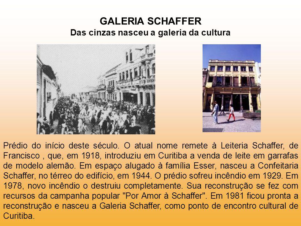 GALERIA SCHAFFER Das cinzas nasceu a galeria da cultura