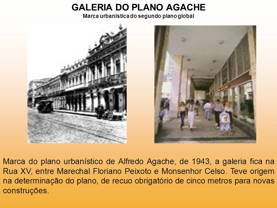 GALERIA DO PLANO AGACHE Marca urbanística do segundo plano global