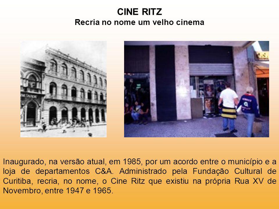 CINE RITZ Recria no nome um velho cinema