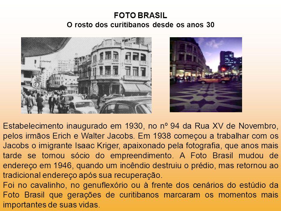 FOTO BRASIL O rosto dos curitibanos desde os anos 30
