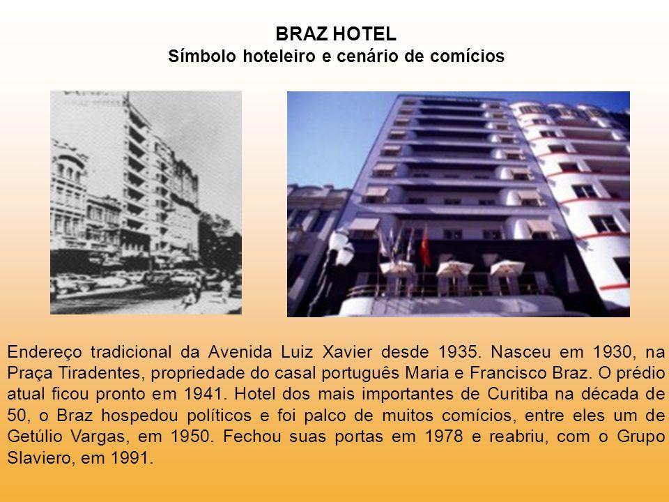 BRAZ HOTEL Símbolo hoteleiro e cenário de comícios