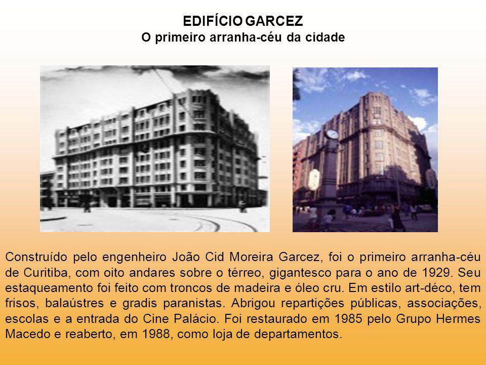 EDIFÍCIO GARCEZ O primeiro arranha-céu da cidade