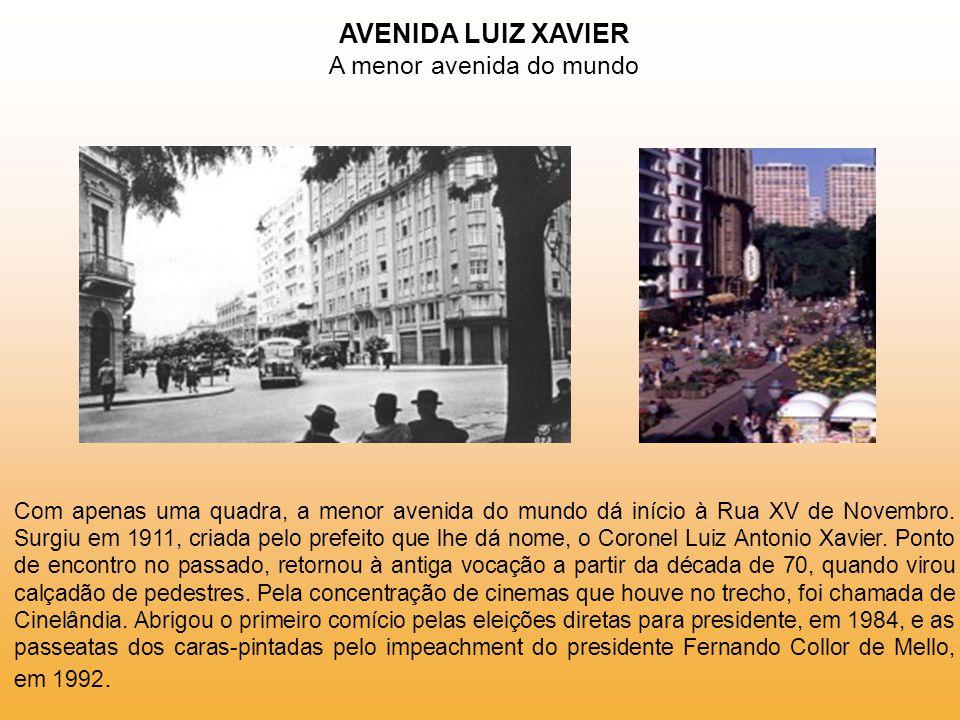 AVENIDA LUIZ XAVIER A menor avenida do mundo
