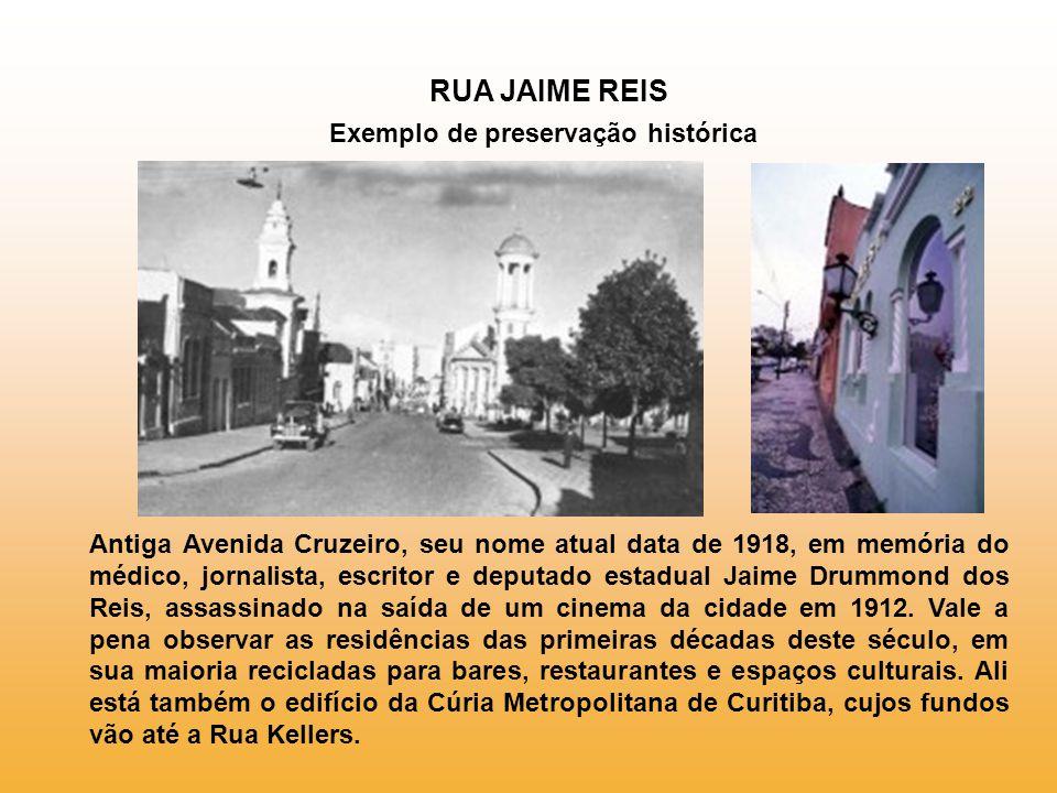RUA JAIME REIS Exemplo de preservação histórica