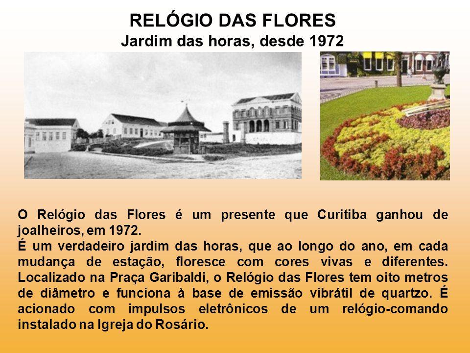 RELÓGIO DAS FLORES Jardim das horas, desde 1972
