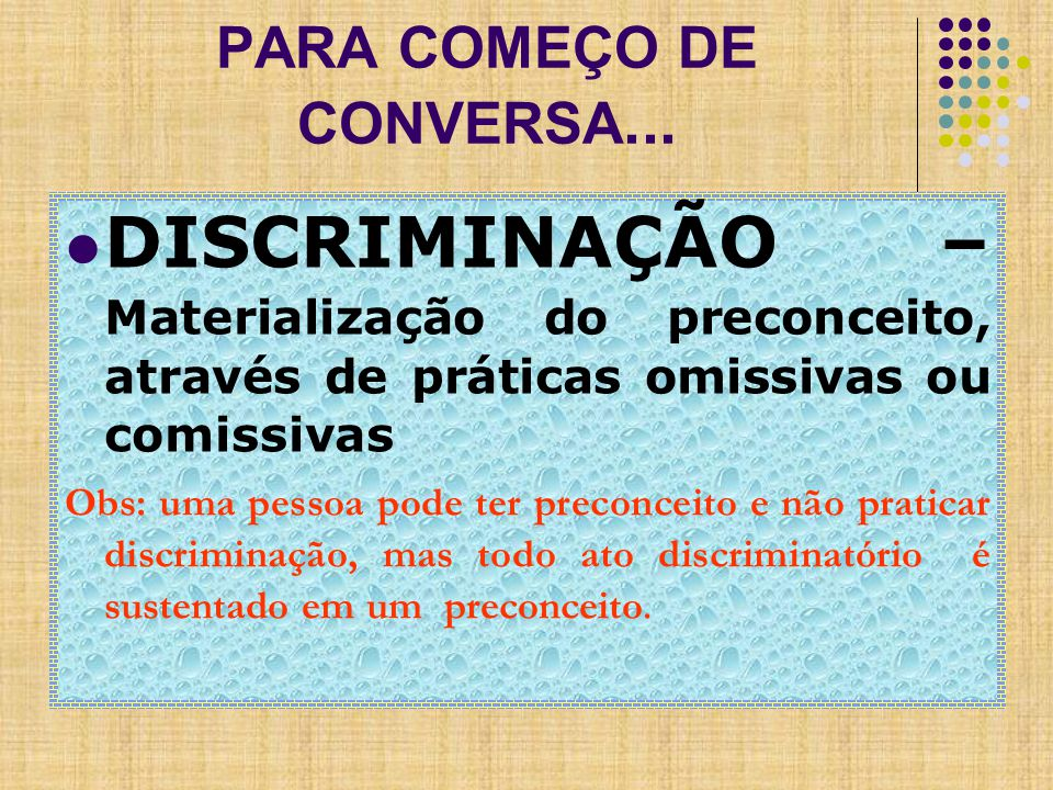PARA COMEÇO DE CONVERSA...