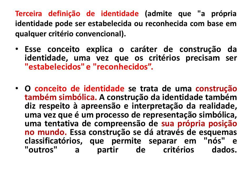 Terceira definição de identidade (admite que a própria identidade pode ser estabelecida ou reconhecida com base em qualquer critério convencional).
