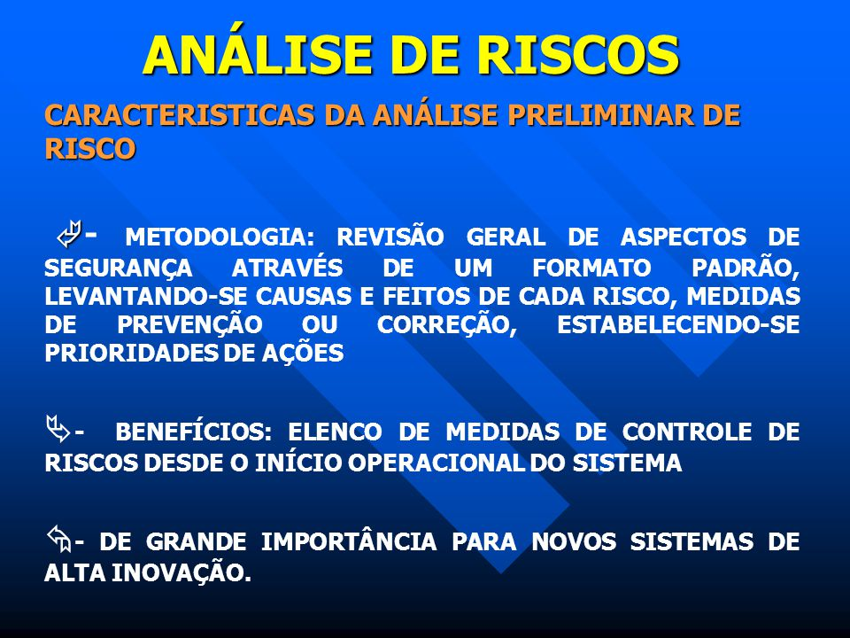 ANÁLISE DE RISCOS CARACTERISTICAS DA ANÁLISE PRELIMINAR DE RISCO.