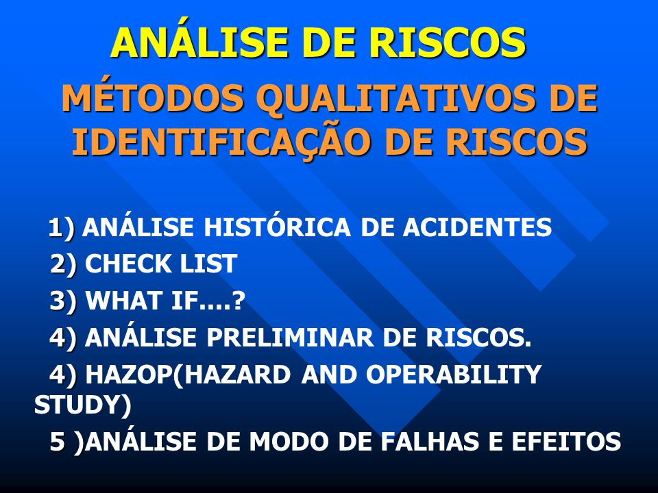 MÉTODOS QUALITATIVOS DE IDENTIFICAÇÃO DE RISCOS
