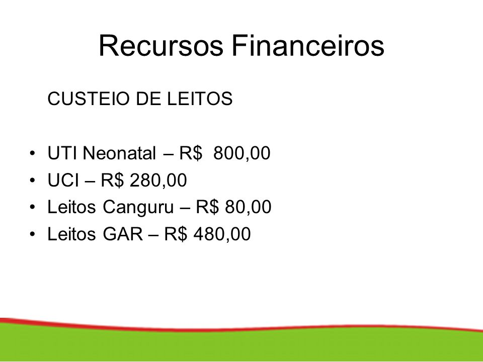 Recursos Financeiros CUSTEIO DE LEITOS UTI Neonatal – R$ 800,00