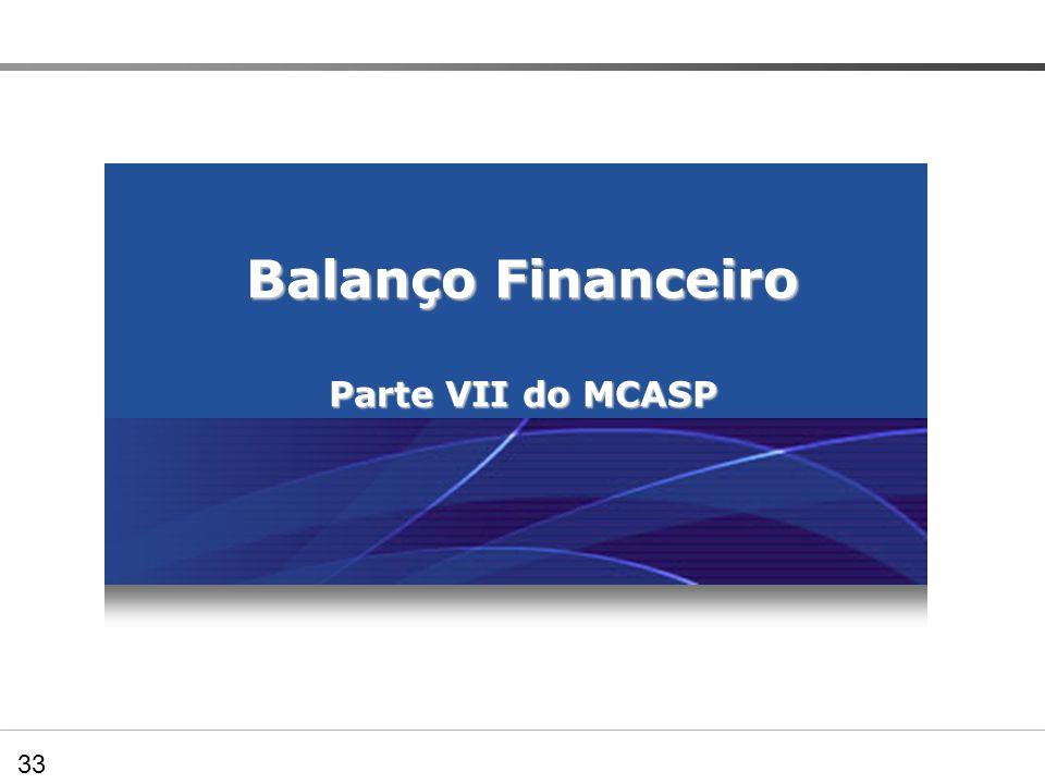 Balanço Financeiro Parte VII do MCASP