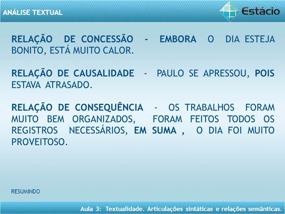 RELAÇÃO DE CONCESSÃO - EMBORA O DIA ESTEJA BONITO, ESTÁ MUITO CALOR.