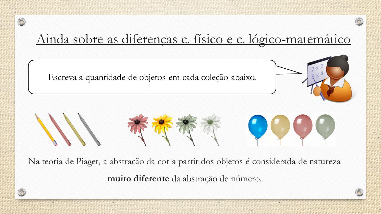 Ainda sobre as diferenças c. físico e c. lógico-matemático
