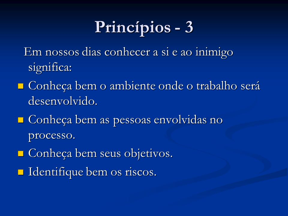 Princípios - 3 Em nossos dias conhecer a si e ao inimigo significa: