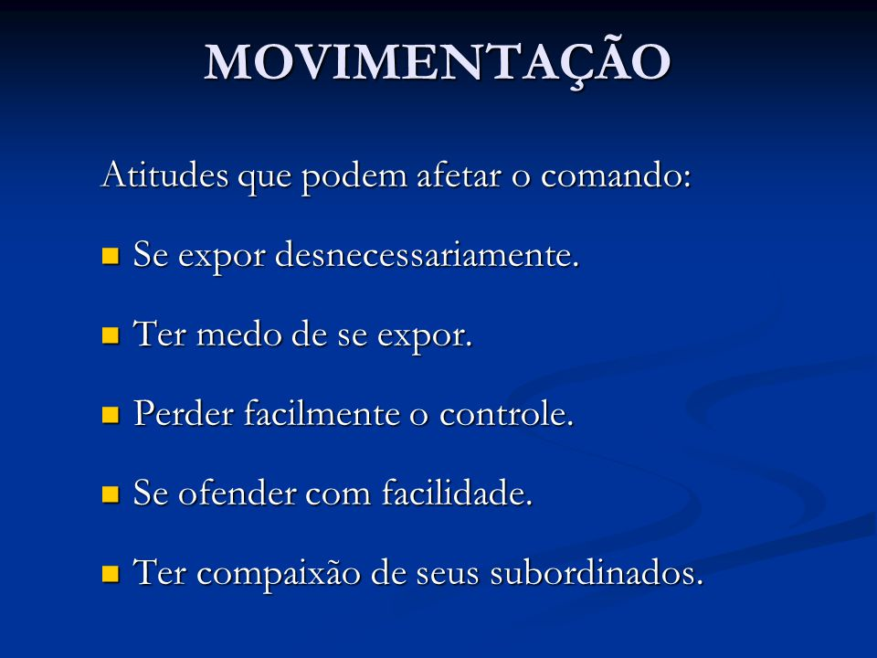 MOVIMENTAÇÃO Atitudes que podem afetar o comando: