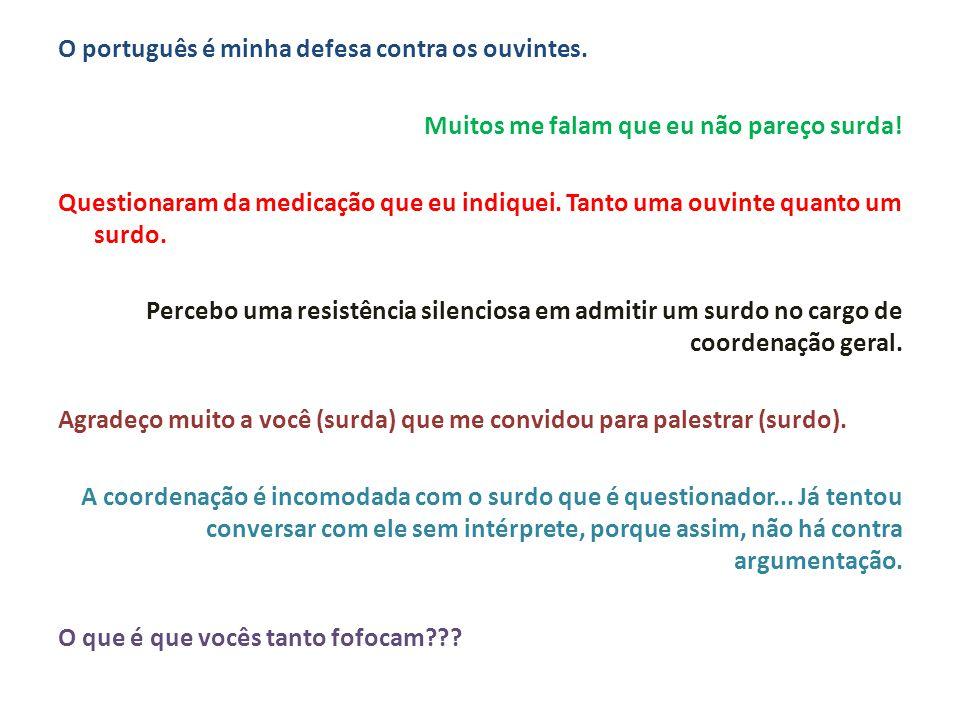 O português é minha defesa contra os ouvintes