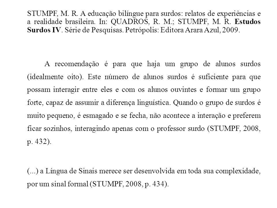 STUMPF, M. R. A educação bilíngue para surdos: relatos de experiências e a realidade brasileira.