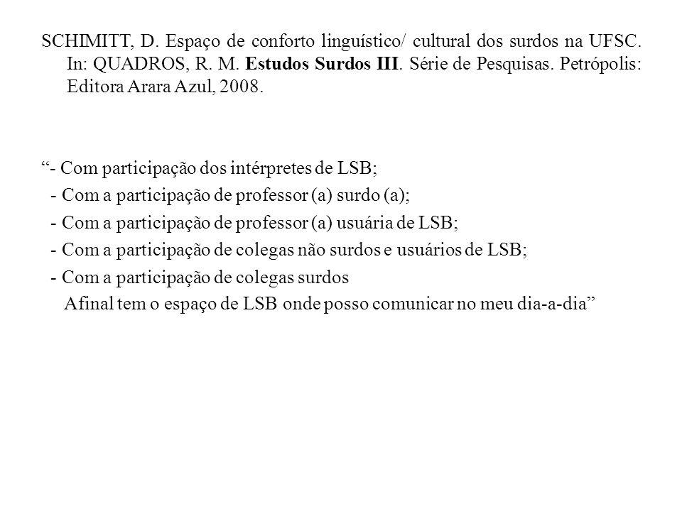 SCHIMITT, D. Espaço de conforto linguístico/ cultural dos surdos na UFSC.