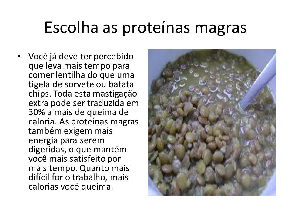 Escolha as proteínas magras