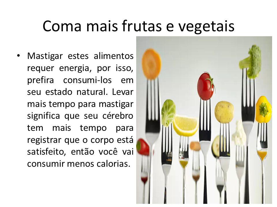 Coma mais frutas e vegetais