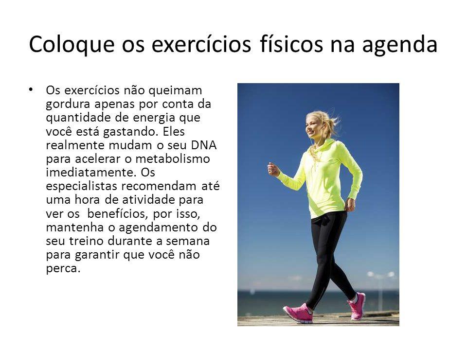 Coloque os exercícios físicos na agenda