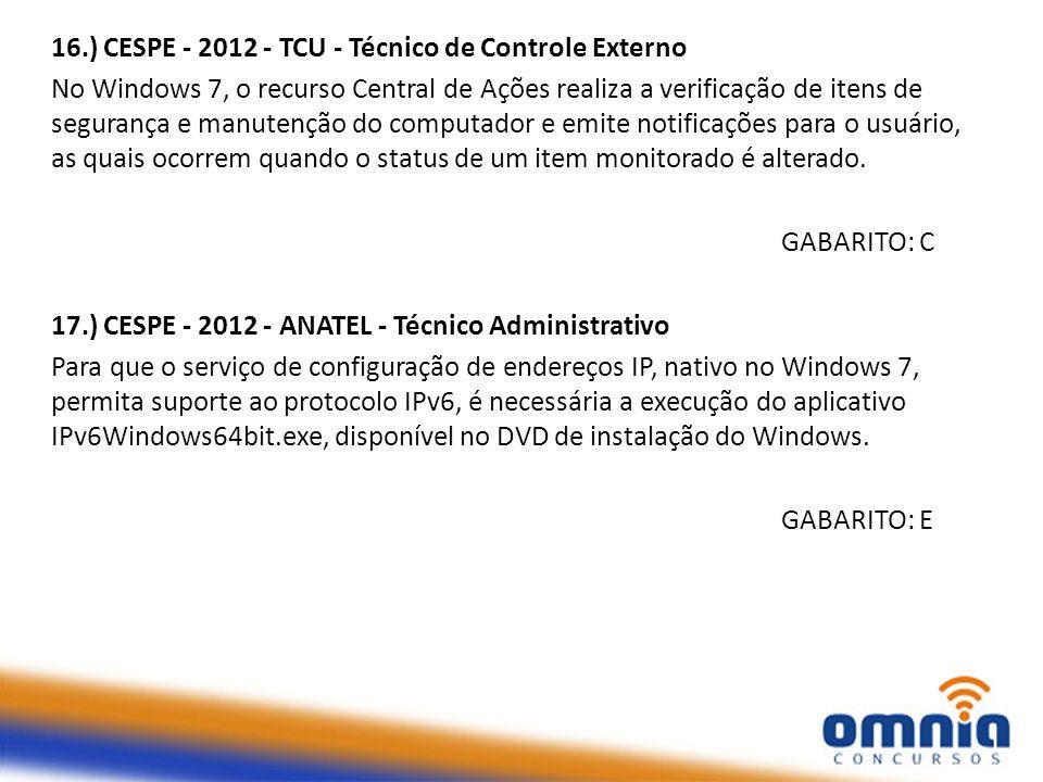 16.) CESPE - 2012 - TCU - Técnico de Controle Externo