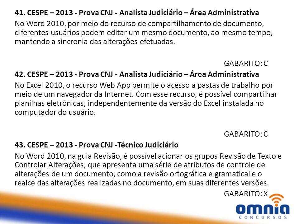 41. CESPE – 2013 - Prova CNJ - Analista Judiciário – Área Administrativa
