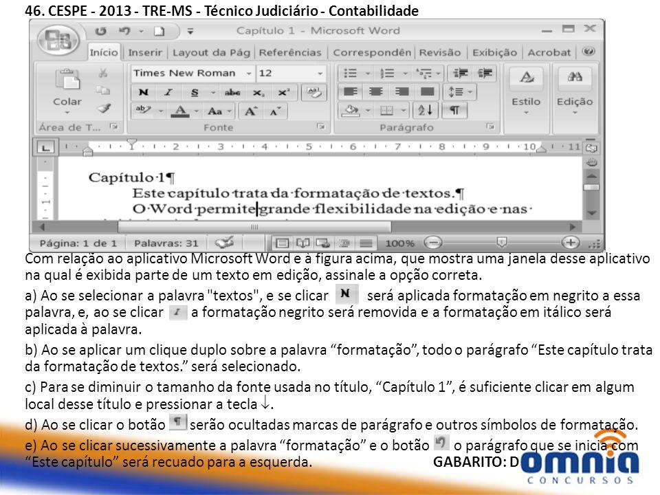 46. CESPE - 2013 - TRE-MS - Técnico Judiciário - Contabilidade