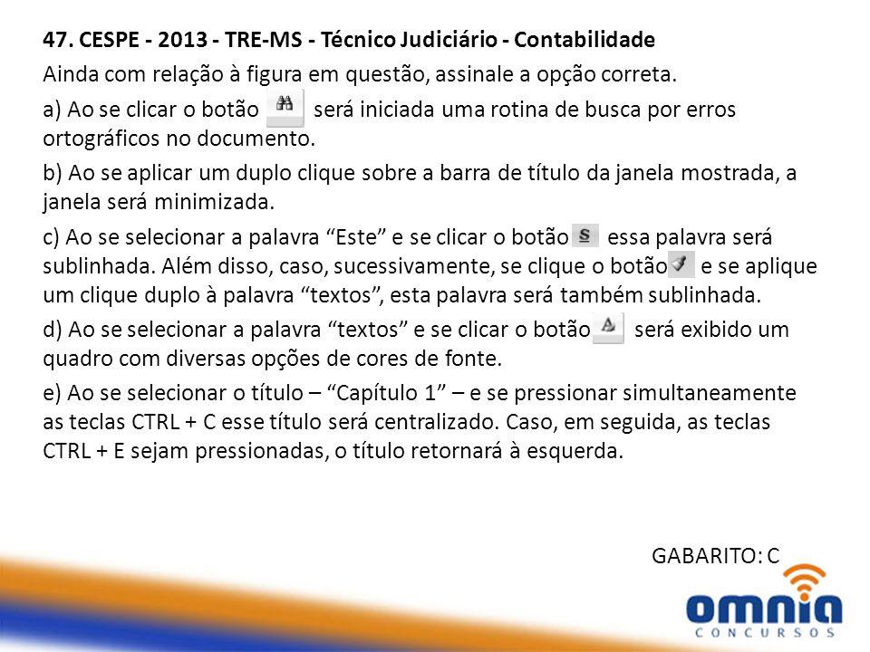 47. CESPE - 2013 - TRE-MS - Técnico Judiciário - Contabilidade