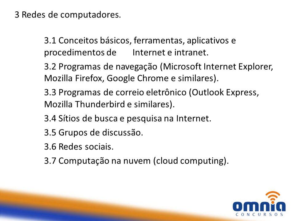 3 Redes de computadores. 3.1 Conceitos básicos, ferramentas, aplicativos e procedimentos de Internet e intranet.