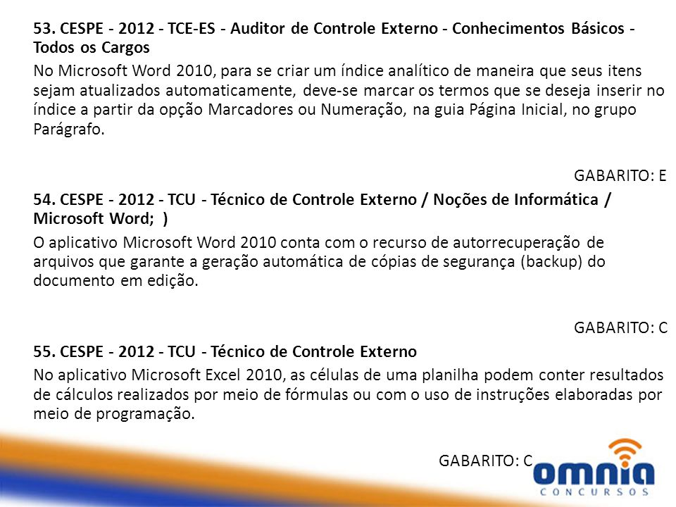 53. CESPE - 2012 - TCE-ES - Auditor de Controle Externo - Conhecimentos Básicos - Todos os Cargos