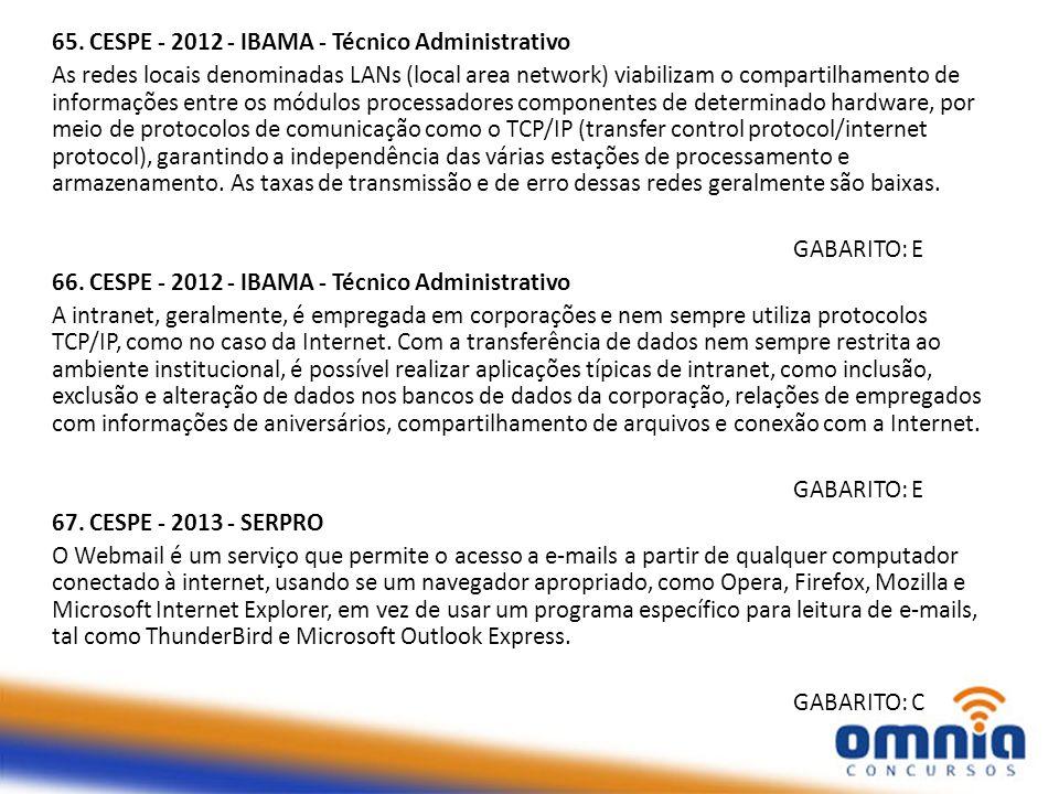 65. CESPE - 2012 - IBAMA - Técnico Administrativo