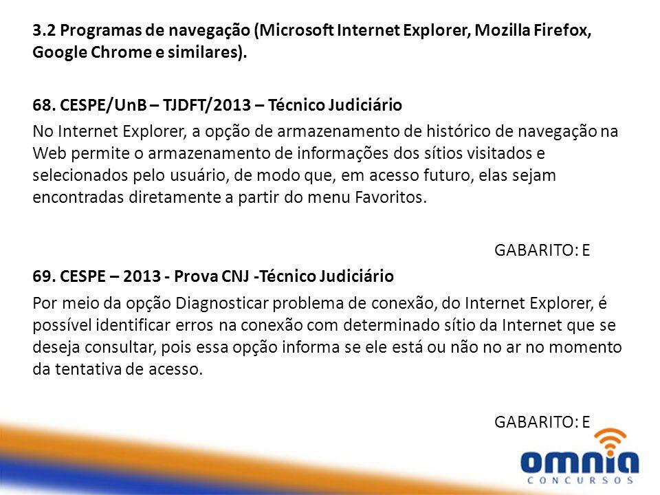 3.2 Programas de navegação (Microsoft Internet Explorer, Mozilla Firefox, Google Chrome e similares).