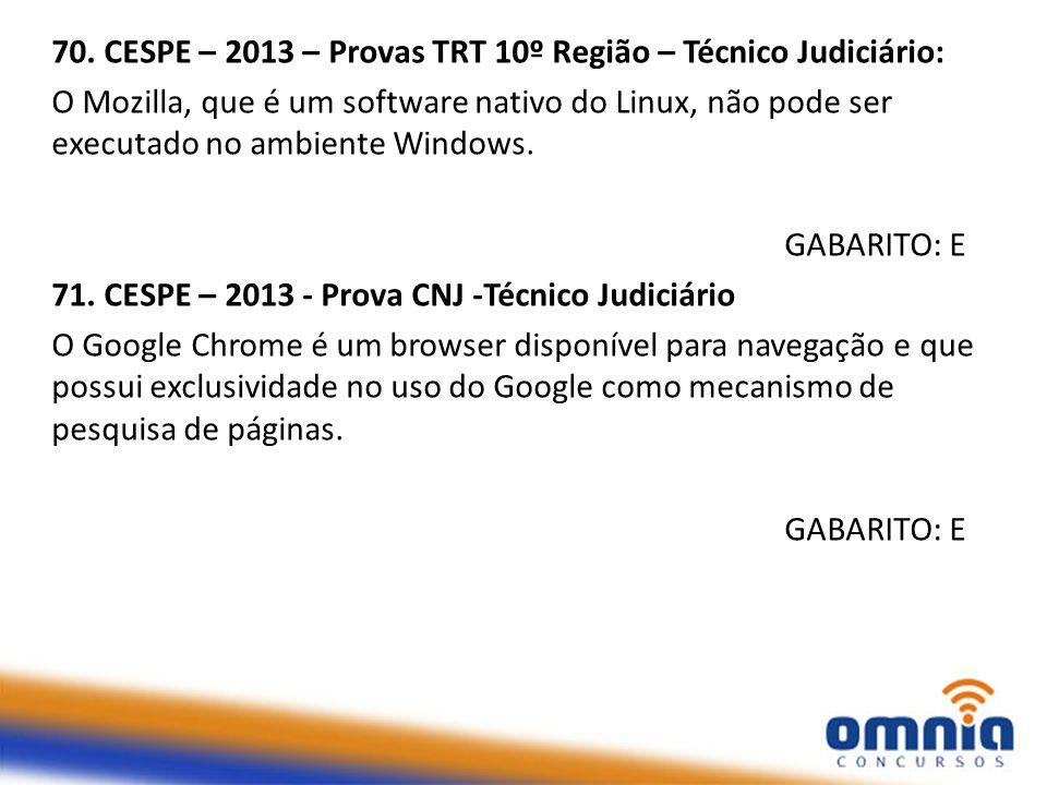 70. CESPE – 2013 – Provas TRT 10º Região – Técnico Judiciário:
