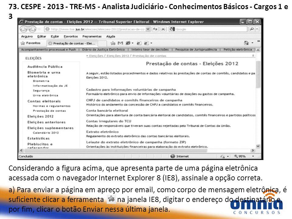 73. CESPE - 2013 - TRE-MS - Analista Judiciário - Conhecimentos Básicos - Cargos 1 e 3