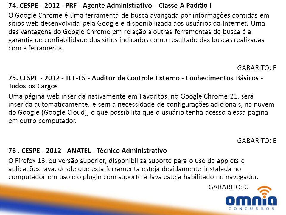 74. CESPE - 2012 - PRF - Agente Administrativo - Classe A Padrão I
