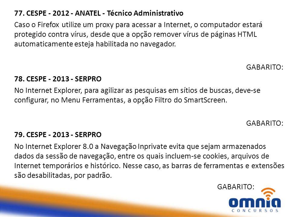 77. CESPE - 2012 - ANATEL - Técnico Administrativo