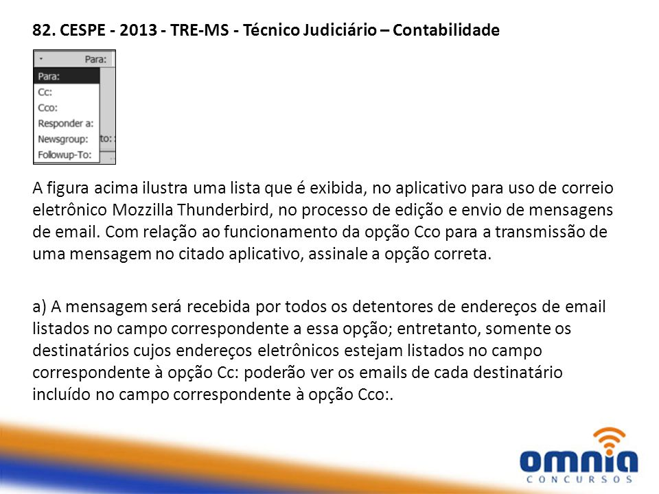 82. CESPE - 2013 - TRE-MS - Técnico Judiciário – Contabilidade