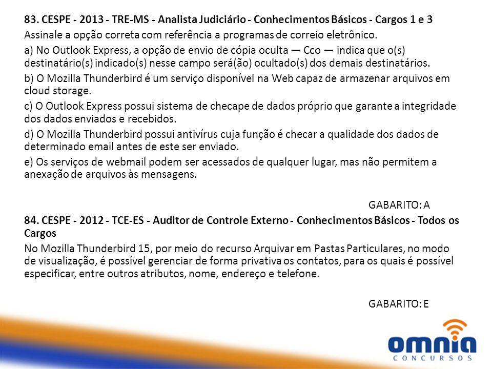 83. CESPE - 2013 - TRE-MS - Analista Judiciário - Conhecimentos Básicos - Cargos 1 e 3