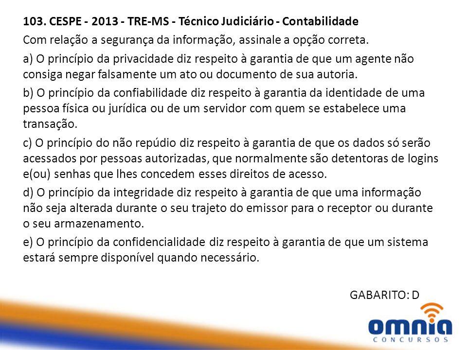 103. CESPE - 2013 - TRE-MS - Técnico Judiciário - Contabilidade