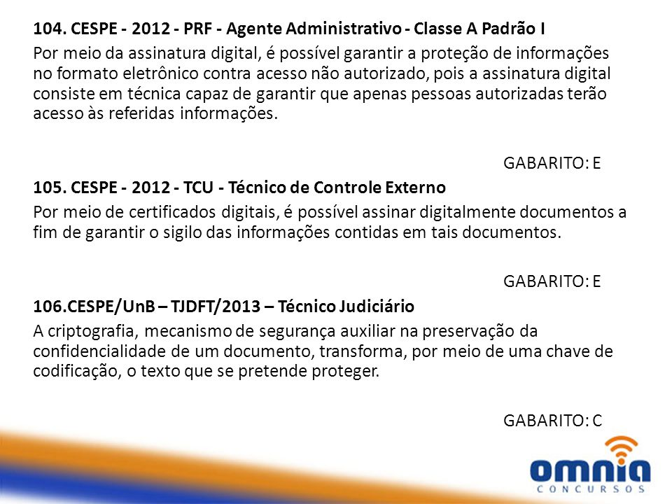 104. CESPE - 2012 - PRF - Agente Administrativo - Classe A Padrão I
