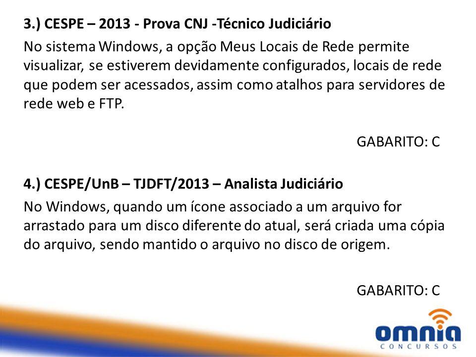 3.) CESPE – 2013 - Prova CNJ -Técnico Judiciário