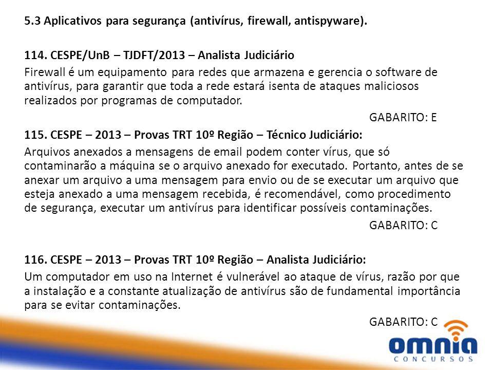5.3 Aplicativos para segurança (antivírus, firewall, antispyware).