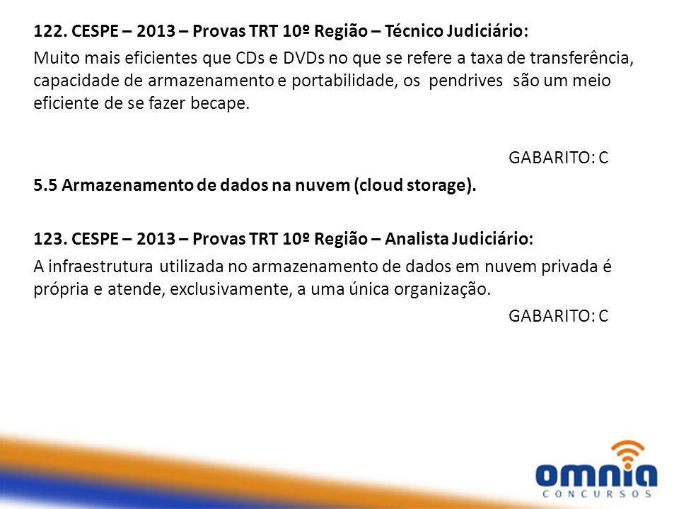 122. CESPE – 2013 – Provas TRT 10º Região – Técnico Judiciário: