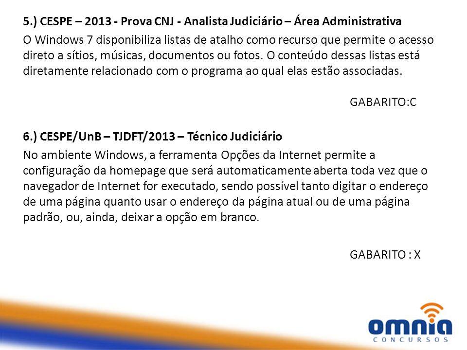 5.) CESPE – 2013 - Prova CNJ - Analista Judiciário – Área Administrativa