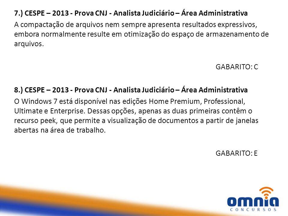 7.) CESPE – 2013 - Prova CNJ - Analista Judiciário – Área Administrativa