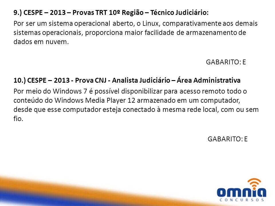 9.) CESPE – 2013 – Provas TRT 10º Região – Técnico Judiciário: